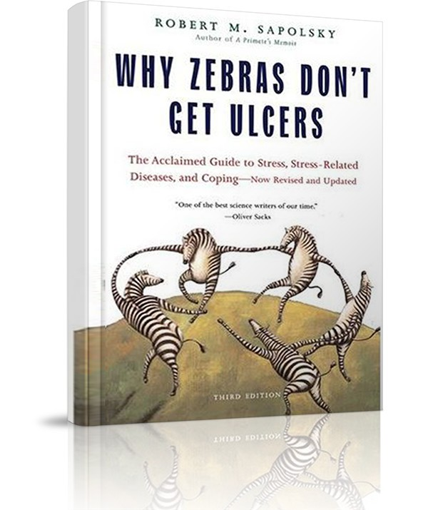 Why Zebras don-t get ulcers - Why Zebras don-t get ulcers