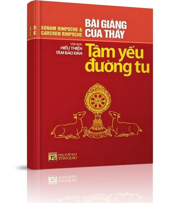 Tâm yếu đường tu - Ba mươi bảy pháp hành Bồ tát đạo (Garchen Rinpoche)