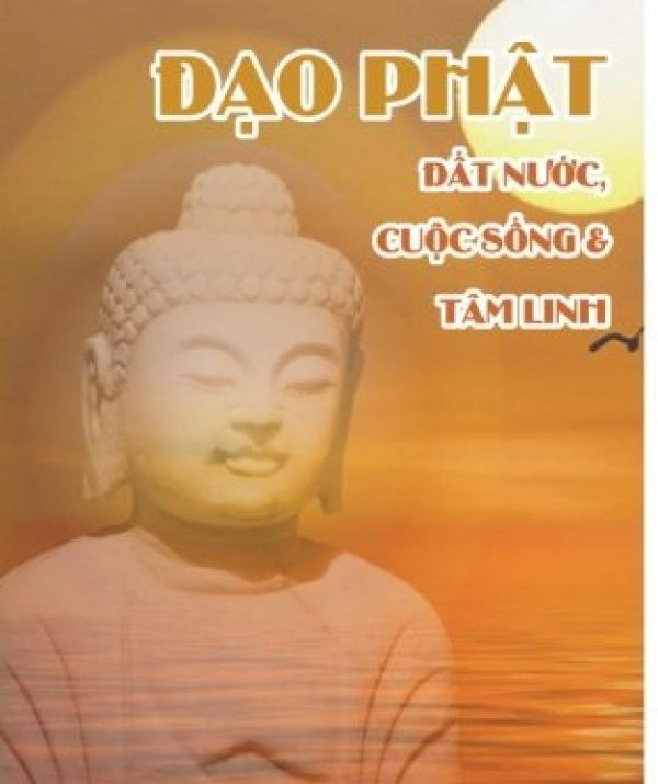 """Bài viết, tiểu luận, truyện ngắn - Đọc Tuyển Tập """"Đạo Phật: Đất Nước, Cuộc Sống & Tâm Linh"""""""