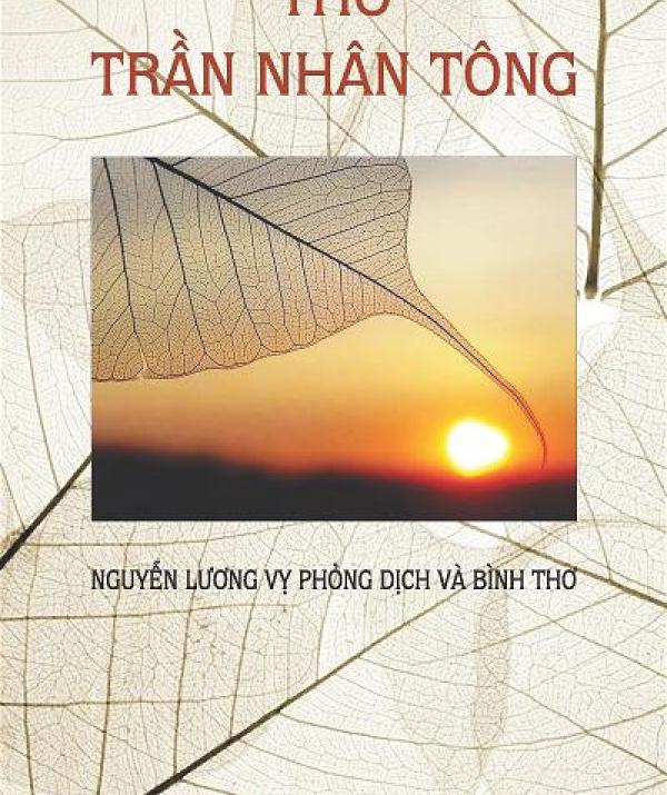 Bài viết, tiểu luận, truyện ngắn - Đọc Thơ Chữ Hán Của Vua Trần Nhân Tông Qua Bản Dịch Của Nhà Thơ Nguyễn Lương Vỵ