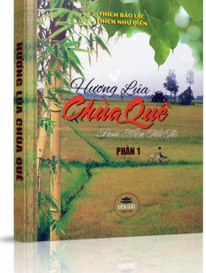 Hương lúa chùa quê - Phần 1: Hồi ký của Hòa thượng Thích Bảo Lạc - Thích Bảo Lạc