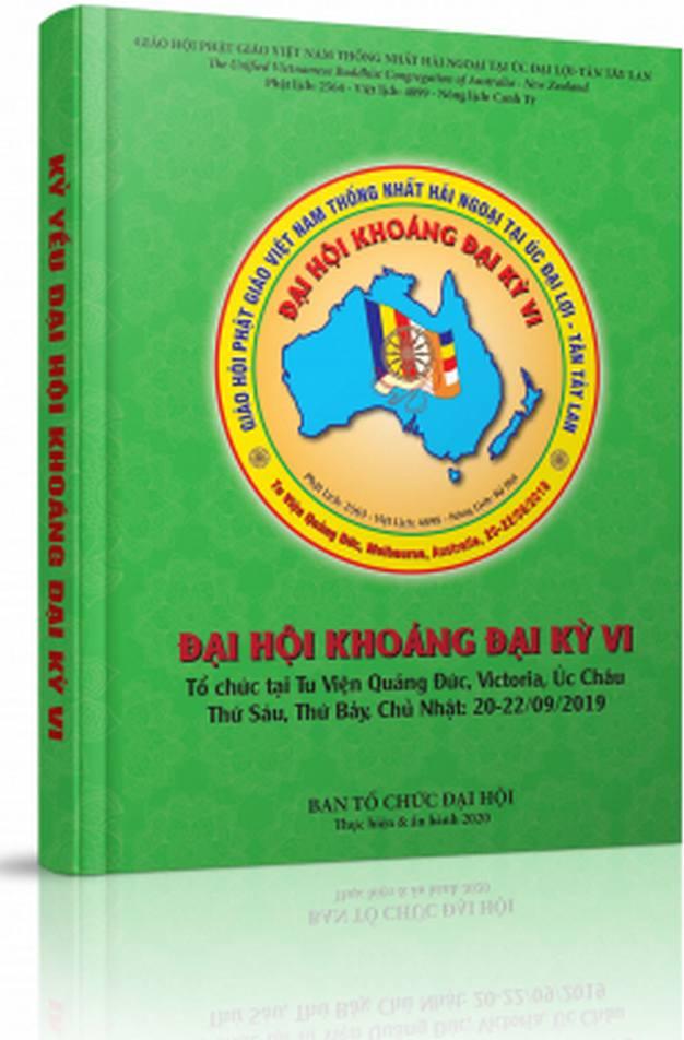 Kỷ yếu Ðại Hội Khoáng Đại kỳ 6 - GHPGVNTN Hải Ngoại tại Úc Đại Lợi - Tân Tây Lan -  HT Thích Bảo Lạc, TT Thích Nguyên Tạng
